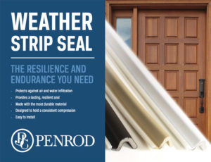 Penrod offers energy-efficient Weather Strip Seal products